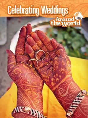 Celebrating Weddings Around the World - Anita Ganeri