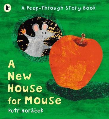 A New House for Mouse - Petr Horacek