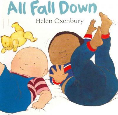 All Fall Down: A First Book for Babies - Helen Oxenbury