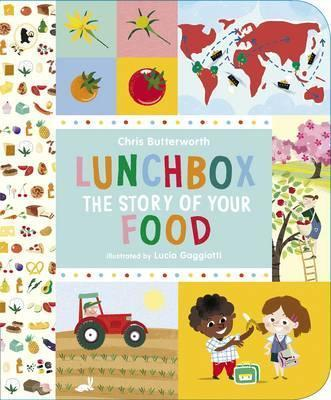 Lunchbox: The Story of Your Food - Chris Butterworth