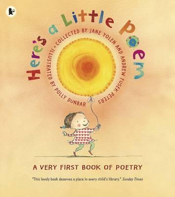 Here's a Little Poem: A Very First Book of Poetry - Andrew Fusek Peters