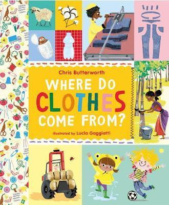 Where Do Clothes Come from? - Chris Butterworth