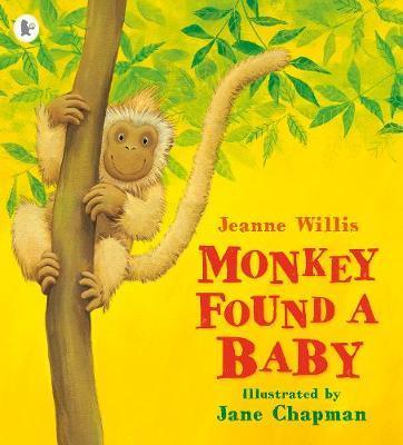 Monkey Found a Baby - Jeanne Willis