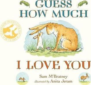 Guess How Much I Love You - Anita Jeram