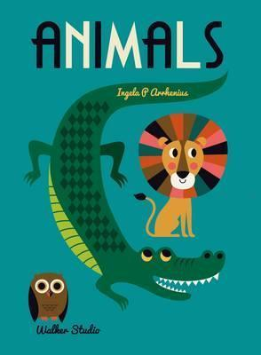 Animals: A stylish big picture book for all ages - Ingela Arrhenius