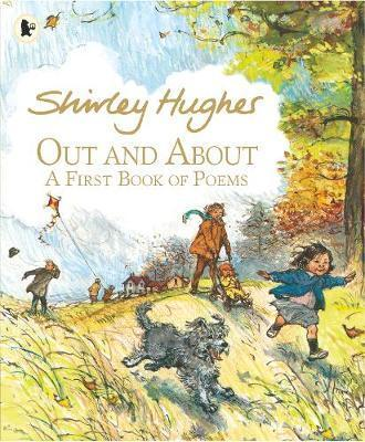 Out and About: A First Book of Poems - Shirley Hughes
