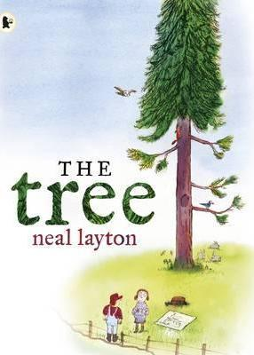 The Tree: An Environmental Fable - Neal Layton