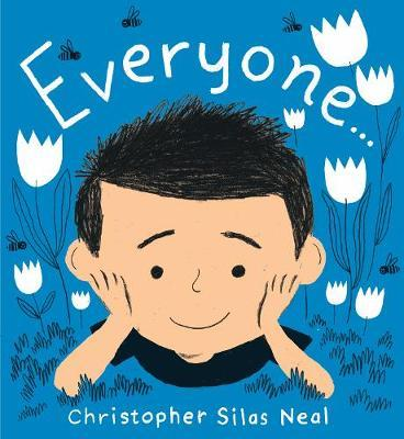 Everyone - Christopher Silas Neal