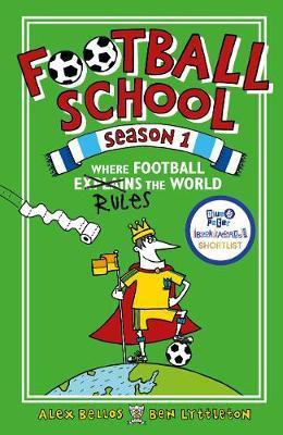 Football School Season 1: Where Football Explains the World - Alex Bellos