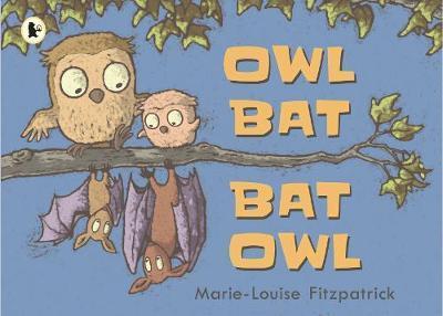 Owl Bat Bat Owl - Marie-Louise Fitzpatrick