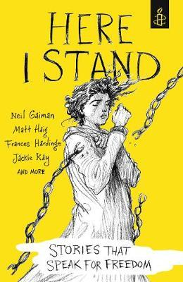 Here I Stand: Stories that Speak for Freedom - Amnesty International