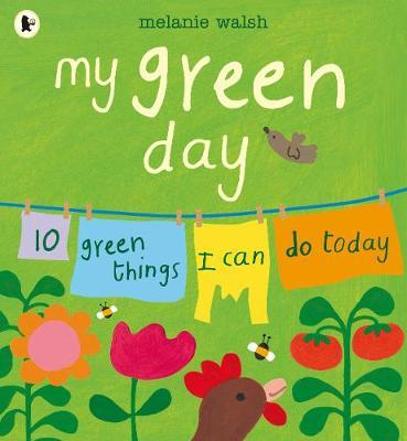 My Green Day: 10 Green Things I Can Do Today - Melanie Walsh