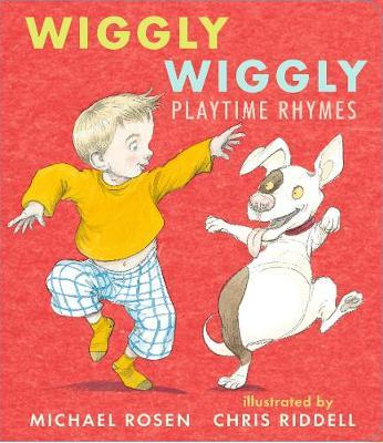 Wiggly Wiggly: Playtime Rhymes - Michael Rosen