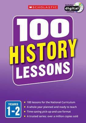 100 History Lessons: Years 1-2 - Alison Milford