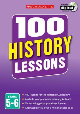 100 History Lessons: Years 5-6 - Helen Lewis