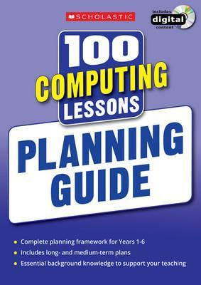 100 Computing Lessons: Planning Guide - Steve Bunce