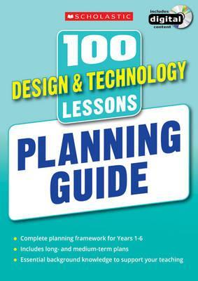 100 Design & Technology Lessons: Planning Guide - Julia Stanton