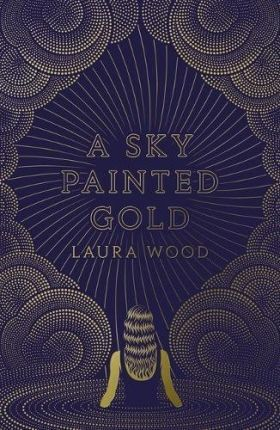 A Sky Painted Gold - Laura Wood