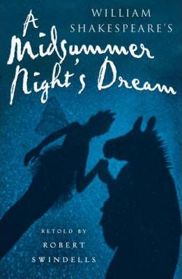 A Midsummer Night's Dream - Robert Swindells