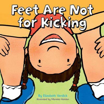 Feet are Not for Kicking - Elizabeth Verdick