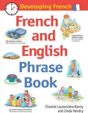 Developing French: French and English Phrase Book - Chantal Lacourciere-Kenny