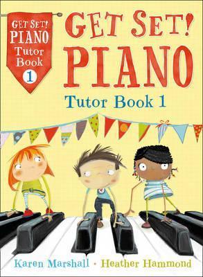 Get Set! Piano - Get Set! Piano Tutor Book 1 - Heather Hammond