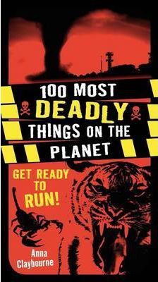 100 Most Deadly Things On The Planet - Anna Claybourne