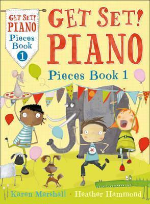 Get Set! Piano - Get Set! Piano Pieces Book 1 - Karen Marshall