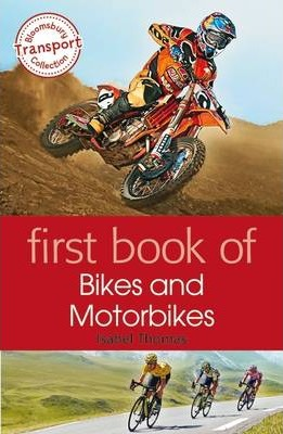 First Book of Bikes and Motorbikes - Isabel Thomas
