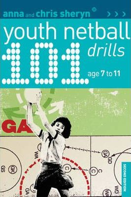 101 Youth Netball Drills Age 7-11 - Anna Sheryn