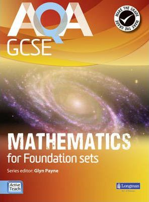 AQA GCSE Mathematics for Foundation sets Student Book - Glyn Payne