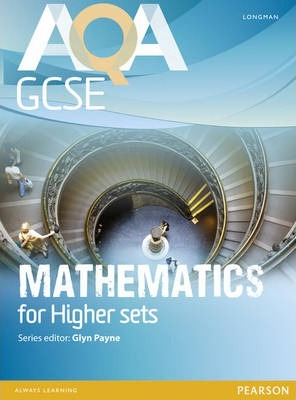 AQA GCSE Mathematics for Higher sets Student Book - Glyn Payne