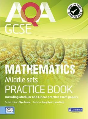 AQA GCSE Mathematics for Middle Sets Practice Book: including Modular and Linear Practice Exam Papers - Glyn Payne