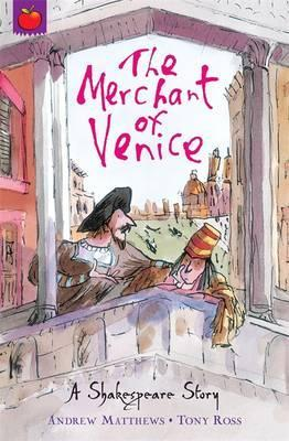 A Shakespeare Story: The Merchant of Venice - Andrew Matthews