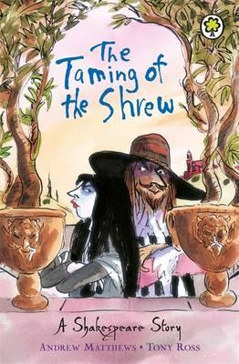 A Shakespeare Story: The Taming of the Shrew - William Shakespeare