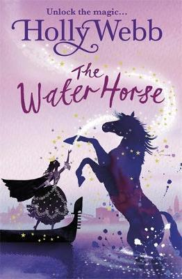 A Magical Venice story: The Water Horse: Book 1 - Holly Webb