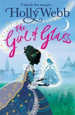 A Magical Venice story: The Girl of Glass: Book 4 - Holly Webb