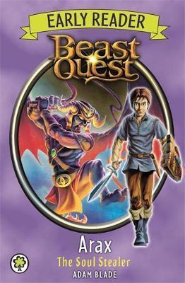 Beast Quest Early Reader: Arax the Soul Stealer - Adam Blade