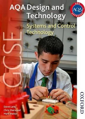 AQA GCSE Design and Technology: Systems and Control Technology - Thomas David Larby