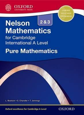Nelson Pure Mathematics 2 and 3 for Cambridge International A Level - Linda Bostock