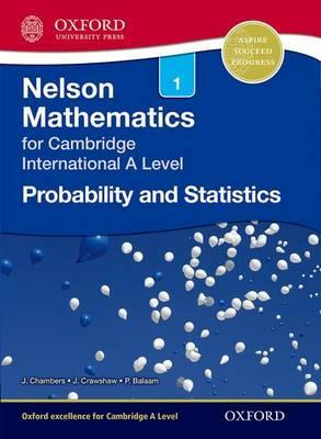 Nelson Probability and Statistics 1 for Cambridge International A Level - Janet Crawshaw