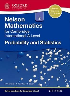 Nelson Probability and Statistics 2 for Cambridge International A Level - Janet Crawshaw