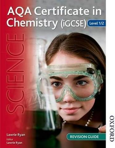AQA Certificate in Chemistry (iGCSE) Level 1/2 Revision Guide - Lawrie Ryan