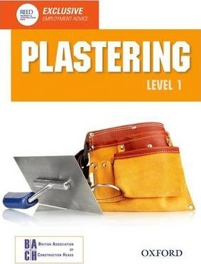 Plastering Level 1 Diploma Student Book - British Association of Construction Heads