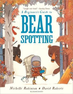 A Beginner's Guide to Bearspotting - Michelle Robinson