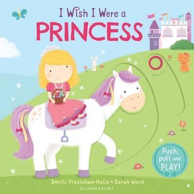 I Wish I Were a Princess - Smriti Prasadam-Halls
