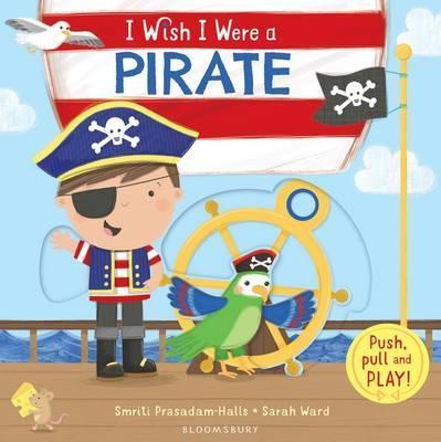 I Wish I Were a Pirate - Smriti Prasadam-Halls