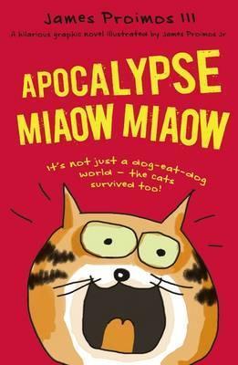 Apocalypse Miaow Miaow - James Proimos