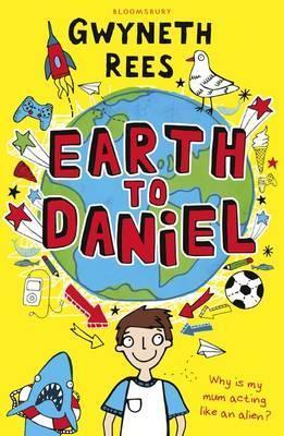 Earth to Daniel - Gwyneth Rees