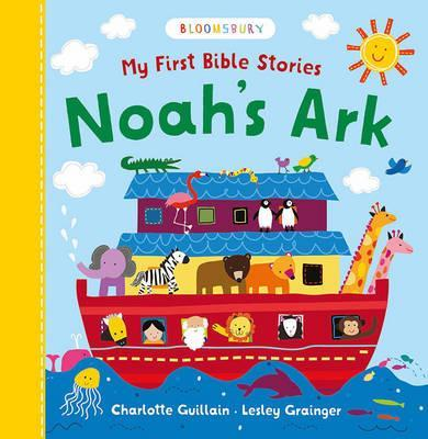 My First Bible Stories: Noah's Ark - Charlotte Guillain